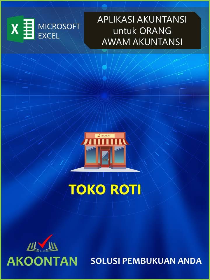 Ak029 Aw Xl Laporan Keuangan Toko Roti Akoontan